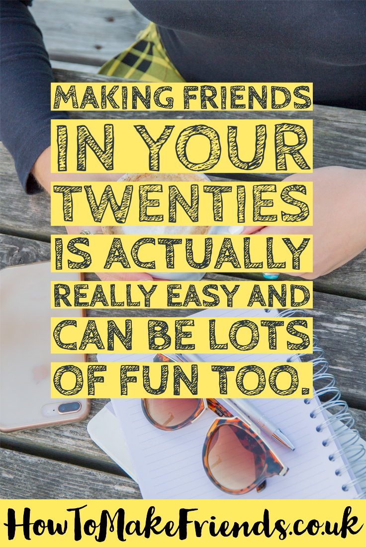 Image of a bench with a quote saying making friends in your twenties is actually really easy and can be lots of fun too