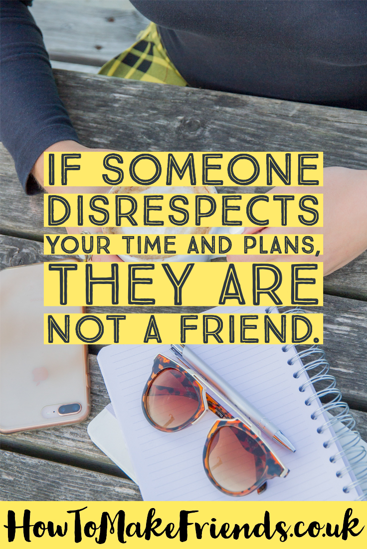 An image of a table with a quote saying 'If someone disrespects your time and plans, they are not a friend'