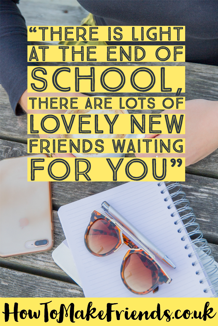 An image of a quote saying at the end of school there are lots of lovely new friends waiting for you.
