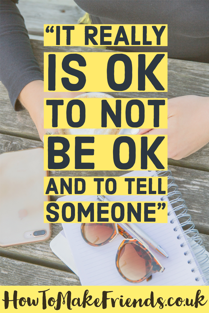 Image to support how are you really of a quote saying 'it really is ok to not be ok and to tell someone'