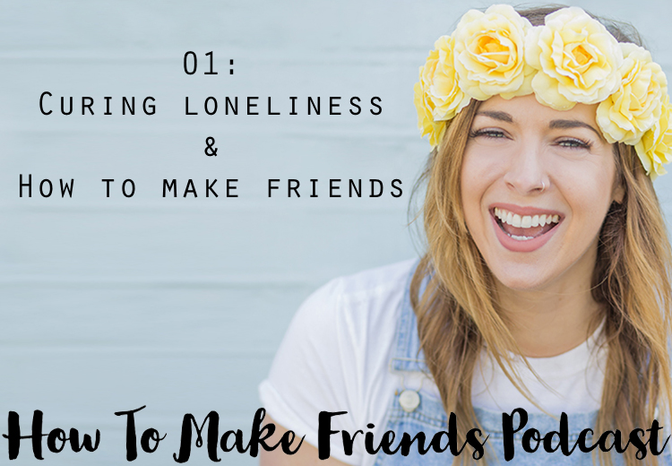 How to make friends podcast episode one graphic