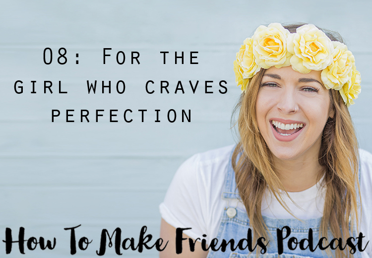 For the girl who craves perfection